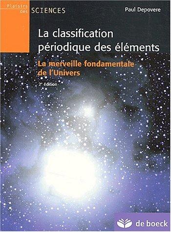 La classification périodique des éléments. La merveille fondamentale de l'univers, 2ème édition