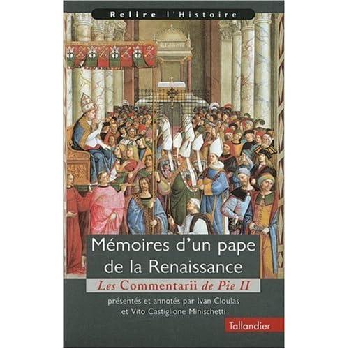 Mémoires d'un pape de la Renaissance : Les Commentarii de Pie II