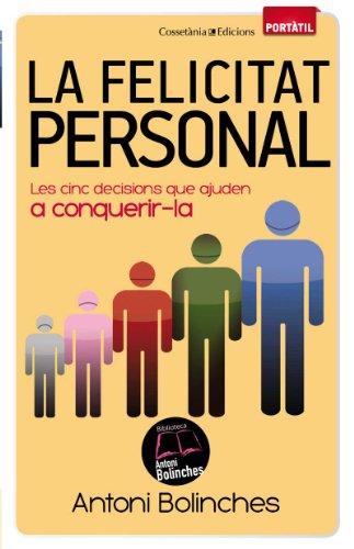 La felicitat personal (Biblioteca Antoni Bolinches Book 36) (Catalan Edition) por Antoni Bolinches