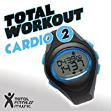 Total Workout : Cardio 2 Ideal For Running, Cardio Machines, Aerobics Classes 32 Count, Treadmill, Elliptical Machines, Power Walking, Cross Trainer, Gym Cycle And Gym Workouts