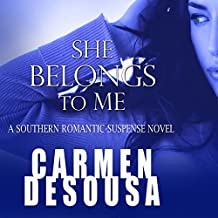 She Belongs to Me: A Southern Romantic-Suspense Novel
