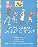 We're Going on a Bear Hunt: Play (Story Plays)