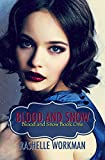 Blood and Snow Volumes 1-4 by RaShelle Workman