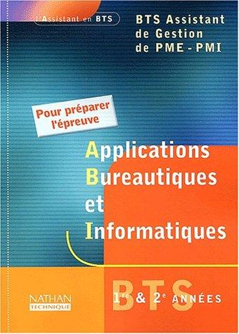 Applications bureautiques et informatiques 1ère et 2ème années BTS Assistant de gestion de PME-PMI