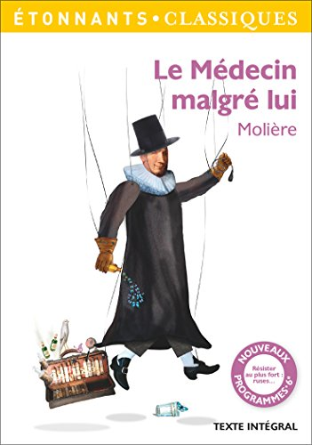 Le medecin malgré lui (GF Etonnants classiques) por Molière