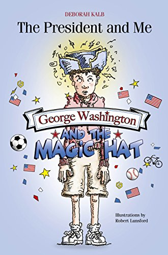 The President and Me: George Washington and the Magic (Hat George Washington)