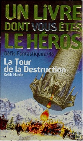 Défis fantastique, numéro 45 : La Tour de la destruction par Un livre dont vous êtes le héros