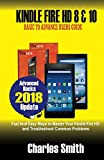 Kindle Fire HD 8 & 10: Basic to Advance Users Guide: Fast & Easy Ways to Master Your Kindle Fire HD and Troubleshoot Common Problems
