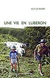 Image de Une vie en Luberon: Chroniques rurales du sud de la France (Je est ail