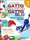 Gatto bianco gatto blu. Linguaggi. Per la 5ª classe elementare