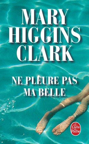 Ne pleure pas ma belle par Higgins Clark