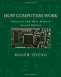 How Computers Work: Processor And Main Memory (Second Edition)