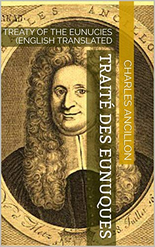 TRAITÉ DES EUNUQUES: TREATY OF THE EUNUCIES (ENGLISH