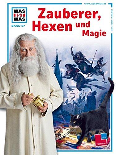 (Was ist was, Band 097: Zauberer, Hexen und Magie)