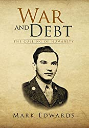 War and Debt: The Culling of Humanity by Mark Edwards (2014-02-07)
