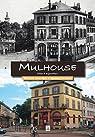 Mulhouse d'hier à aujourd'hui par Lang-Reitz