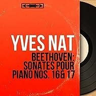 Beethoven: Sonates pour piano Nos. 16 & 17 (Mono Version)