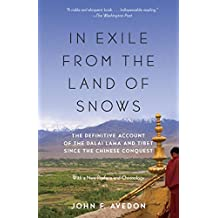 In Exile from the Land of Snows: The Definitive Account of the Dalai Lama and Tibet Since the Chinese Conquest (English Edition)