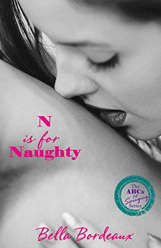 N is for Naughty (The ABCs of Swinging Book 14) (English Edition) (Shirts Abc)