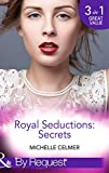 Royal Seductions: Secrets: The Duke's Boardroom Affair / Royal Seducer / Christmas with the Prince (Mills & Boon By Request) (Royal Seductions, Book 4)
