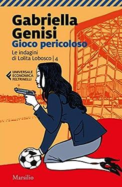 Gioco pericoloso (Le indagini di Lolita Lobosco Vol. 4)