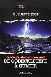 Histoires secrètes des civilisations - N° 1 : De Göbekli Tepe à Sumer