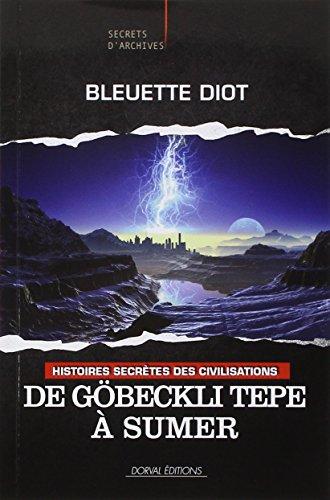 Histoires secrtes des civilisations - N 1 : De Gbekli Tepe  Sumer