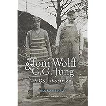 Toni Wolff & C. G. Jung: A Collaboration