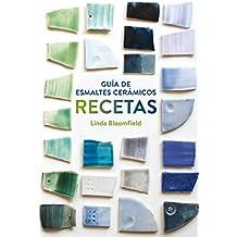 Guía de esmaltes cerámicos. Recetas (GGDIY)