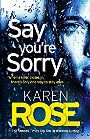 Say You're Sorry (The Sacramento Series Book 1): when a killer closes in, there's only one way to stay