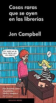 Cosas raras que se oyen en las librerías par Jen Campbell