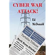 Cyber War Attack!: The Future Comes Rushing at Us with All the Inevitability of Sundown