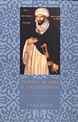 Turks, Moors and Englishmen in the Age of Discovery