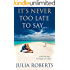 It's Never Too Late To Say... (The Liberty Sands Trilogy Book 3)