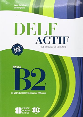 Delf actif. B2. Adultes. Per la Scuola media. Con CD Audio