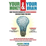 Your Money and Your Brain: How the New Science of Neuroeconomics Can Help Make You Rich (English Edition)