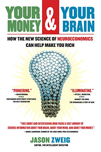 Your Money and Your Brain: How the New Science of Neuroeconomics Can Help Make You Rich PDF Descargar Gratis
