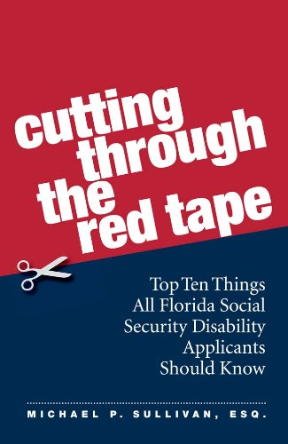 Cutting Through the Red Tape: Top Ten Things All Florida Disability Applicants Should Know (English Edition)