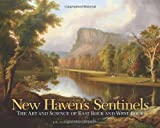 New Haven's Sentinels: The Art and Science of East Rock and West Rock (The Driftless Connecticut Series & Garnet Books) by Jelle Zeilinga de Boer (2013-07-19)