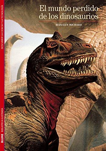 El Mundo Perdido de los Dinosaurios (Biblioteca Ilustrada) por Jean-Guy Michard