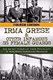 Irma Grese & Other Infamous SS Female Guards: The Secret Stories of Their Holocaust & Auschwitz Atrocities Revealed