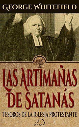 Las Artimañas de Satanás (Tesoros de la Iglesia protestante nº 1) por George Whitefield