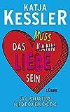 Unsere Buchempfehlung: Das muss Liebe sein: 54 1/2 Pflegetipps für die glückliche Ehe
