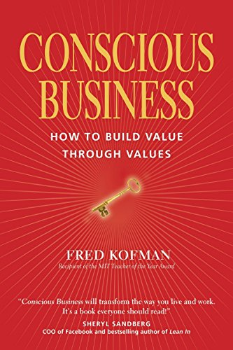 conscious-business-how-to-build-value-through-value-by-fred-kofman-25-jun-2014-paperback