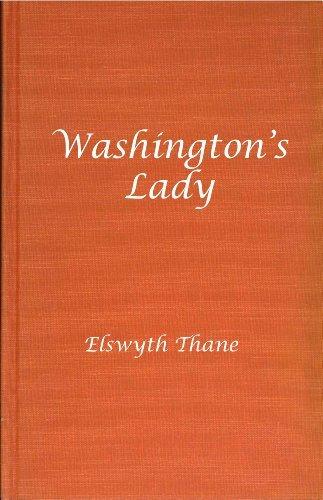 Washington's Lady by Elswyth Thane (1980-06-01)