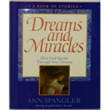 Dreams and Miracles : How God Speaks Through Your Dreams