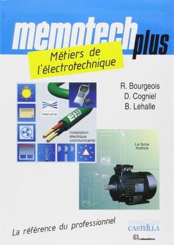 Métiers de l'électrotechnique Bac pro électrotechnique, énergie, équipements communicants de René Bourgeois (1 avril 2010) Broché