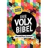 Die Volxbibel: Altes und Neues Testament