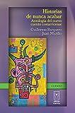 Historias de nunca acabar: Antología del nuevo cuento costarricense