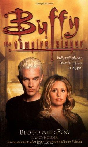 Blood and Fog (Buffy the Vampire Slayer) by Nancy Holder (2003-05-06)